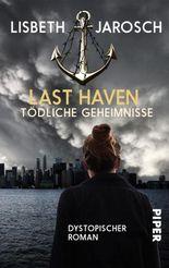 Last Haven – Tödliche Geheimnisse: Roman