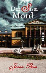 Der Sissi-Mord: Kriminalroman
