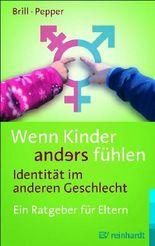 Wenn Kinder anders fühlen - Identität im anderen Geschlecht