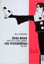 """Erika Mann und ihr politisches Kabarett """"Die Pfeffermühle"""" 1933 - 1937"""
