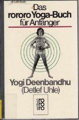 Das rororo Yoga- Buch für Anfänger.