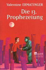 Die 13. Prophezeiung