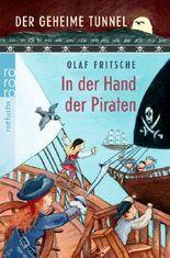 Der geheime Tunnel - In der Hand der Piraten