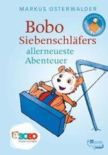 Bobo Siebenschläfers allerneueste Abenteuer