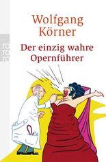 Der einzig wahre Opernführer