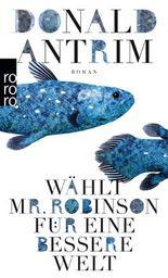 Wählt Mr. Robinson für ein besseres Leben