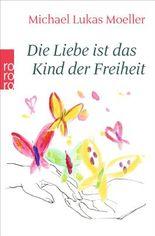 Die Liebe ist das Kind der Freiheit