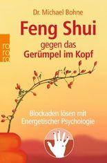 Feng Shui gegen das Gerümpel im Kopf