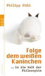 Folge dem weißen Kaninchen