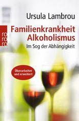 Familienkrankheit Alkoholismus