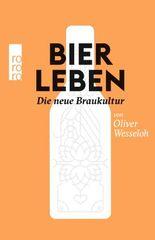 Bier leben: Die neue Braukultur