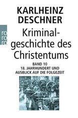 Kriminalgeschichte des Christentums Band 10