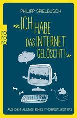 'Ich habe das Internet gelöscht!'