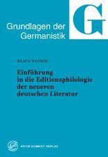 Einführung in die Editionsphilologie der neueren deutschen Literatur