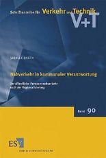 Nahverkehr in kommunaler Verantwortung: Der öffentliche Personennahverkehr nach der Regionalisierung (Schriftenreihe für Verkehr und Technik, Band 90)