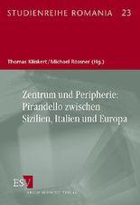 Zentrum und Peripherie: Pirandello zwischen Sizilien, Italien und Europa