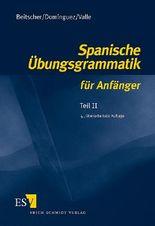 Spanische Übungsgrammatik für Anfänger - Teil II