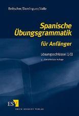 Spanische Übungsgrammatik für Anfänger - Lösungsschlüssel I/II