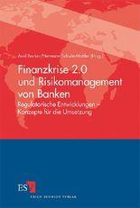 Finanzkrise 2.0 und Risikomanagement von Banken