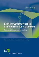 Betriebswirtschaftliches Grundwissen für Arztpraxen