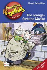 Kommissar Kugelblitz, Band 2 - Die orangefarbene Maske