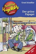 Kommissar Kugelblitz, Band 4 - Der grüne Papagei