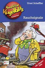 Kommissar Kugelblitz, Band 15 - Rauchsignale