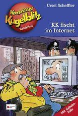 Kommissar Kugelblitz, Band 17 - KK fischt im Internet