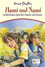 Gefährliches Spiel für Hanni und Nanni