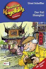 Kommissar Kugelblitz, Band 28 - Der Fall Shanghai