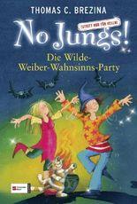 No Jungs! Band 15: Die Wilde-Weiber-Wahnsinns-Party