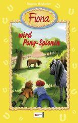 Fiona wird Ponyspionin