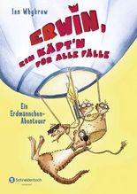 Erwin, ein Käpt'n für alle Fälle - Ein Erdmännchen-Abenteuer