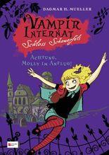 Vampirinternat Schloss Schauerfels - Achtung, Molly im Anflug!