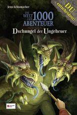 Die Welt der 1000 Abenteuer, Band 07: Dschungel der Ungeheuer