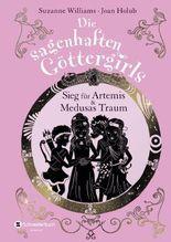 Die sagenhaften Göttergirls - Sieg für Artemis und Medusas Traum