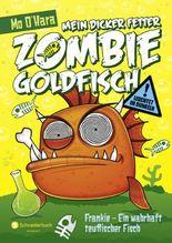 Mein dicker fetter Zombie-Goldfisch: Frankie - Ein wahrhaft teuflischer Fisch