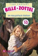 Bille und Zottel Bd. 10 - Im Hauptfach Reiten