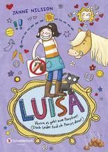 Luisa - Hurra, es geht zum Ponyhof! (Doch leider find ich Ponys doof)