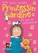 Prinzessin Sardine - Lotti und die Katzenbabys