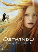 Ostwind 2 - Das große Fanbuch