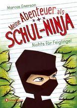 Meine Abenteuer als Schul-Ninja - Nichts für Feiglinge