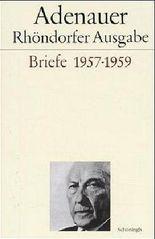 Adenauer - Rhöndorfer Ausgabe / Adenauer Briefe 1957-1959