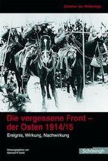 Zeitalter der Weltkriege / Die vergessene Front. Der Osten 1914/15
