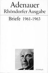 Adenauer - Rhöndorfer Ausgabe / Adenauer Briefe 1961-1963