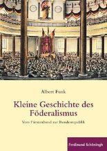 Kleine Geschichte des Föderalismus