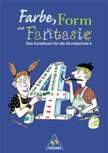Farbe, Form und Fantasie - Das Kunstbuch für die Grundschule / Farbe, Form und Fantasie