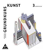 Grundkurs Kunst. Ausgabe 2002 für die Sekundarstufe II / Grundkurs Kunst - Ausgabe 2002 für die Sekundarstufe II