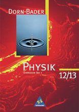 Dorn/Bader Physik - Sekundarstufe II - Neubearbeitung / Dorn / Bader Physik SII - Band 12 / 13 Ausgabe 1998