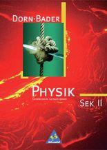 Dorn/Bader Physik - Sekundarstufe II - Neubearbeitung / Dorn / Bader Physik SII - Gesamtausgabe 1998